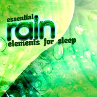 Essential Rain Elements for Sleep — Relaxing Rain Sounds