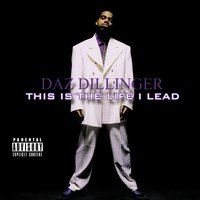 This Is the Life I Lead — Daz Dillinger