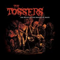 The Valley Of The Shadow Of Death — The Tossers