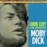 Moby Dick — Louis Levy & His Orchestra