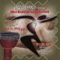 Alive In South Africa — Jazz Crusaders, Jazz Crusaders feat. Wayne Henderson and Wilton Felder