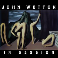 In Session — John Wetton