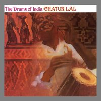 The Drums of India — Chatur Lal