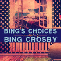 Bing`s Choices — Bing Crosby