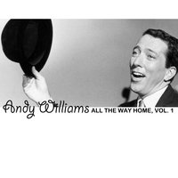 All the Way Home, Vol. 1 — Andy Williams