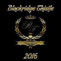 Blackridge Thistle Flute Band 2016 — Blackridge Thistle