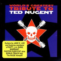 World's Greatest Tribute To Ted Nugent — сборник