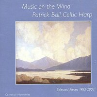 Music On The Wind: Selected Pieces 1983-2003 (Celtic Harp) — Patrick Ball