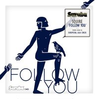 Follow You — Squire