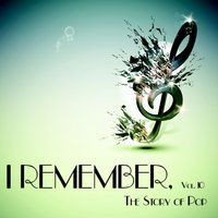 I Remember, Vol. 10 - The Story of Pop — сборник