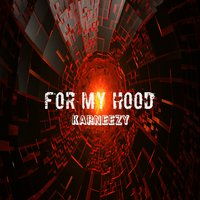 For My Hood — SPIDER, Mayko Greenleaf, Karneezy