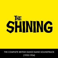 The Shining - The Complete British Dance Band Soundtrack — сборник