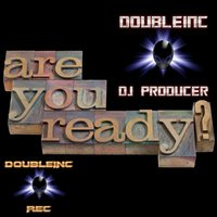 Are You Ready — Doubleinc