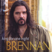 King For One Night — Brennan