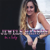 Be A Lady — Jewels Hanson