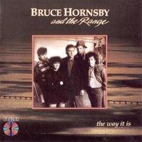 The Way It Is — Bruce Hornsby, The Range, Bruce Hornsby And The Range
