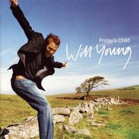 Fridays Child — Will Young