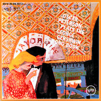 The Gershwin Songbooks: Oscar Peterson Plays The George Gershwin Song Book / Oscar Peterson Plays George Gershwin — Oscar Peterson