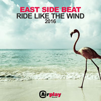 Ride Like The Wind — East Side Beat