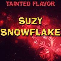 Suzy Snowflake — Tainted Flavor