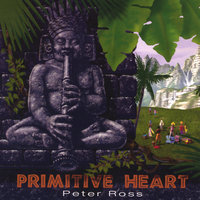 Primitive Heart — Peter Ross