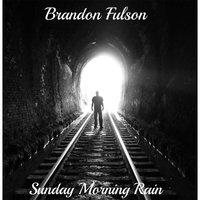 Sunday Morning Rain — Brandon Fulson