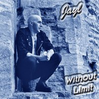 Without Limit — Jayl