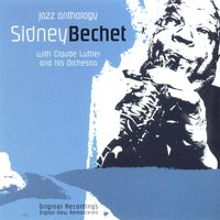 Sidney Bechet (Jazz Anthology) — Sidney Bechet, Sidney Bechet, Claude Luther And His Orchestra, Claude Luther And His Orchestra