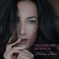 Shecharhoret (Morenica) - Single — Madina Amin