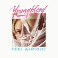 Feel Alright - EP — Youngblood