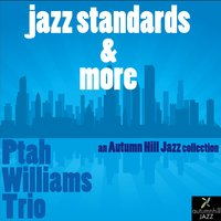 Jazz Standards and More — Ptah Williams
