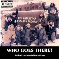 Who Goes There? — British Experimental Rock Group