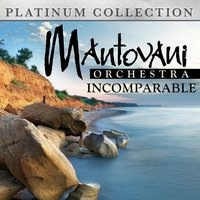 Mantovani Orchestra - Incomparable — Mantovani Orchestra