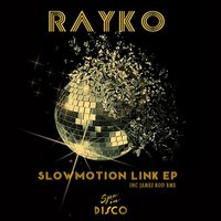 Slow Motion Link EP — Rayko