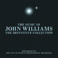 The Music of John Williams: The Definitive Collection — The City of Prague Philarmonic Orchestra, John Towner Williams