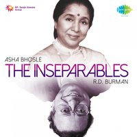 The Inseparables: Asha Bhosle and R.D. Burman — Asha Bhosle, R.D. Burman, Asha Bhosle, R.D. Burman