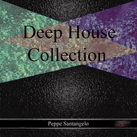 Deep House Collection — Peppe Santangelo