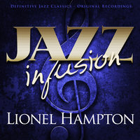 Jazz Infusion - Lionel Hampton — Lionel Hampton, Lionel Hampton and His Orchestra