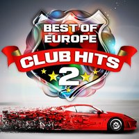 Best of Europe Club Hits, Vol. 2 Vip Edition — сборник