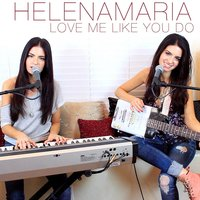 Love Me Like You Do — HelenaMaria