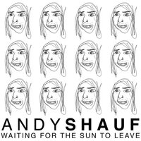 Waiting For The Sun To Leave — Andy Shauf