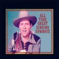 All Time Great Singing Cowboys — сборник