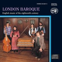 English Music of the Eighteenth Century on Original Instruments — Георг Фридрих Гендель, Thomas Augustine Arne, London Baroque, John Stanley, Carl Friedrich Abel, Charles Avison