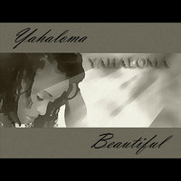 Beautiful — Yahaloma