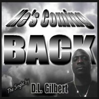 He's Coming Back — D.L. Gilbert