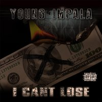 I Can't Lose — Young Impala