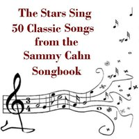 The Stars Sing 50 Classic Songs from the Sammy Cahn Songbook — сборник