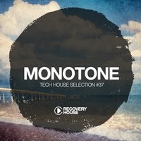 Monotone, Vol. 37 - Tech House Selection — сборник