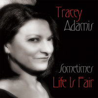 Sometimes Life Is Fair — Tracey Adamis