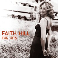The Hits — Faith Hill